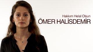 Hakkım Helal Olsun: Ömer Halisdemir... (15 Temmuz Özel)