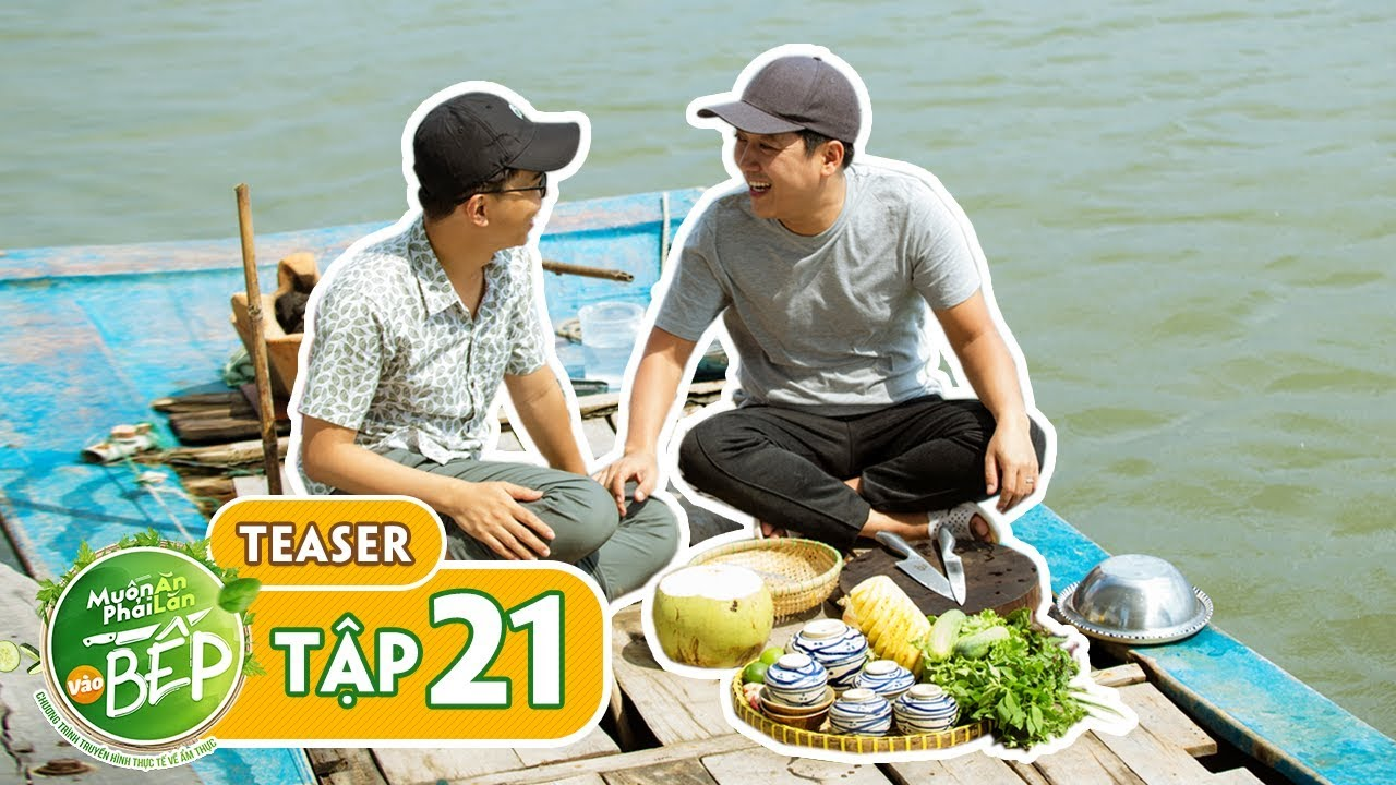 Teaser #21   Minh Dự hào hứng với lần đầu nướng tôm trên sông cùng Trường Giang