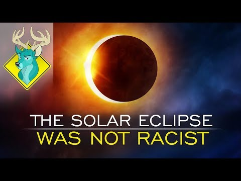 TL;DR - The Solar Eclipse was NOT Racist