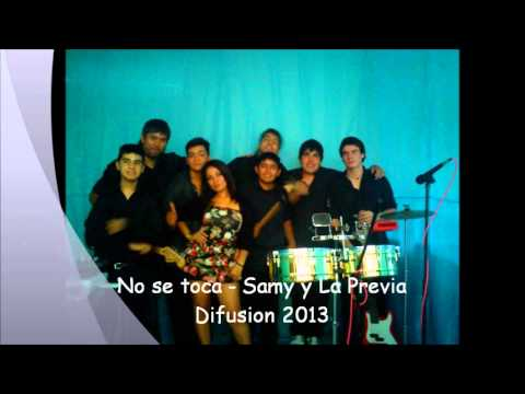 No se toca - Samy y La Previa (difusion 2013)