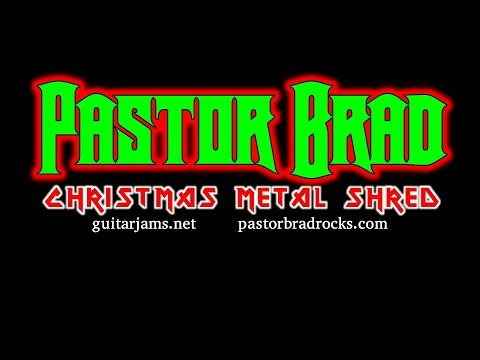Christmas Rock / Metal Music Podcast - Pastor Brad Rocks!