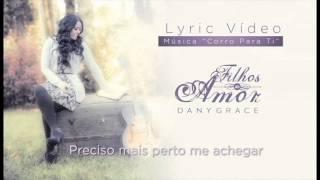 Dany Grace - Corro para ti (Lyric Vídeo)