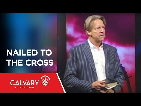 Nailed to the Cross - Colossians 2:11-14 - Skip Heitzig