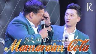 Bravo jamoasi - Mamaraim Cola | Браво жамоаси - Мамараим Кола