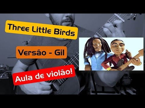 Three Little Birds  versão Gilberto Gil aula de violão