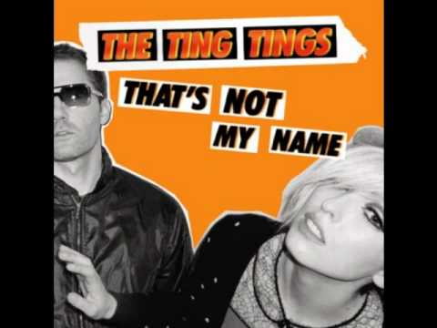 The Ting Tings - That's Not My Name HQ