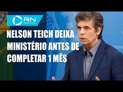 Ministro da Saúde Nelson Teich deixa governo Bolsonaro
