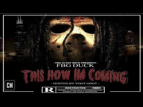 FBG Duck - This How I'm Coming [FULL MIXTAPE + DOWNLOAD LINK] [2016]