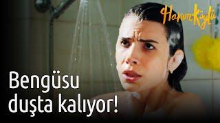 Hanım Köylü - Bengüsu Duşta Kalıyor!