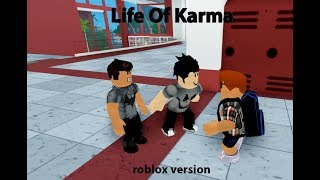 LIFE OF KARMA(roblox version)