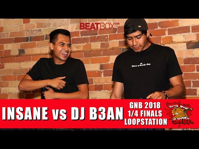 DJ B3AN vs Insane | GNB 2018 | Loopstation - Quarter Finals