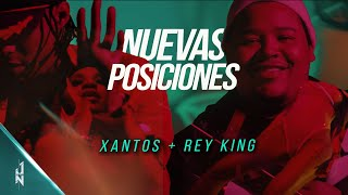 Nuevas Posiciones - Xantos (Feat. Rey King) / Official Video