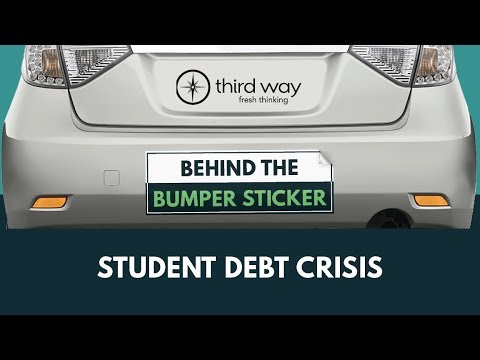 Behind the Bumper Sticker: Student Debt Crisis