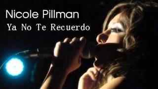 Nicole Pillman   Ya No Te Recuerdo  ((OFICIAL Tema 2012))