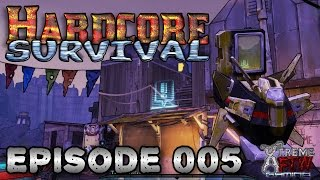 A hunting we will go!! - Hardcore Survival #005 - Borderlands 2
