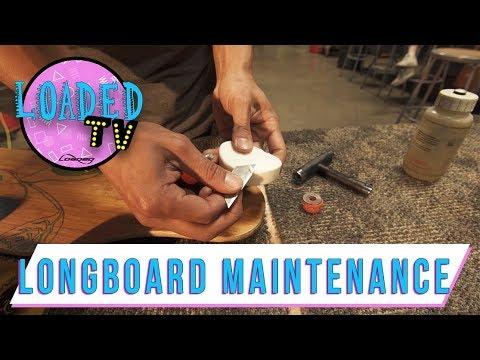LONGBOARD MAINTENANCE & COMMON PROBLEMS | LoadedTV S3 E4