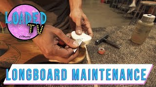 LONGBOARD MAINTENANCE & COMMON PROBLEMS Pt. 1 | LoadedTV S3 E4