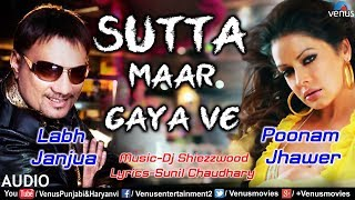Sutta Maar Gaya Ve | Labh Janjua | Poonam Jhawer | Dj Shiezzwood | Punjabi Hit Song
