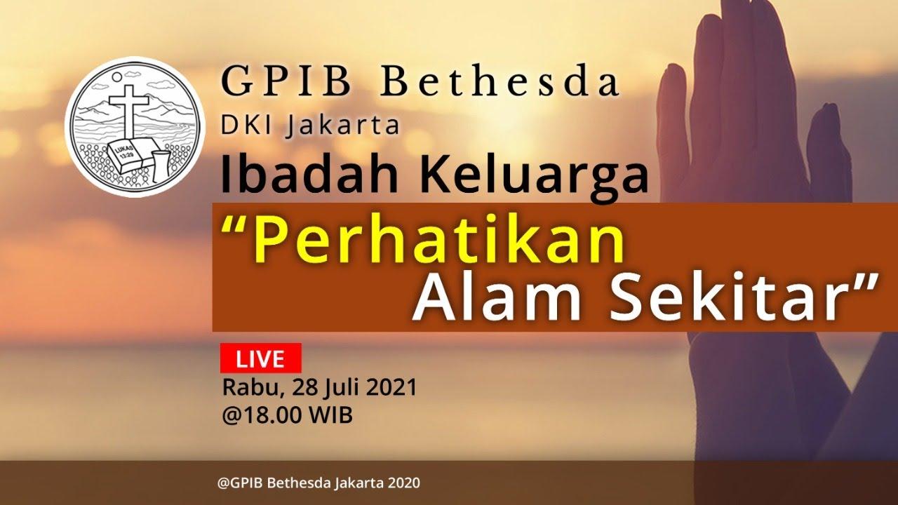 Ibadah Keluarga GPIB Bethesda (28 Juli 2021)