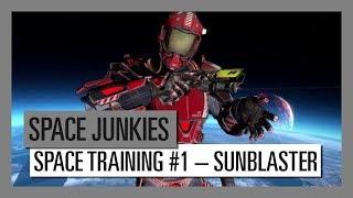 Space Junkies: Space Training #1 – Sunblaster Weapon