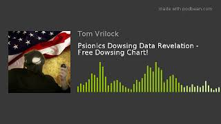 Psionics Dowsing Data Revelation - Free Dowsing Chart!