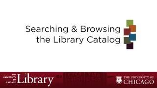 Searching and Browsing the Library Catalog