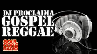 DJ Proclaima Reggae Gospel Mix - Taken from the Gospel Reggae Takeover Show