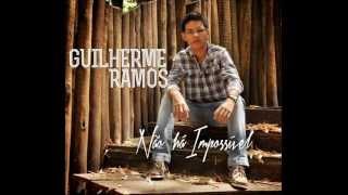 Não há impossivel - Guilherme Ramos