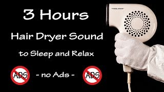 Hair Dryer Sound 33 | 3 Hours Long Extended Version