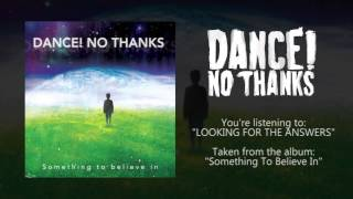 Dance! No Thanks - 05 Looking For The Answers