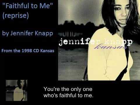 Jennifer Knapp   Faithful to Me reprise