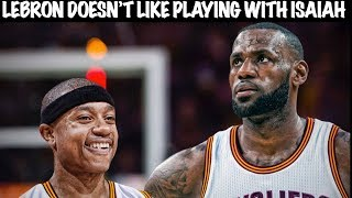 Lebron James Doesnt Want To Play With Isaiah Thomas, He