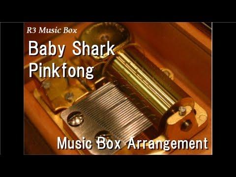 Baby Shark/Pinkfong [Music Box]