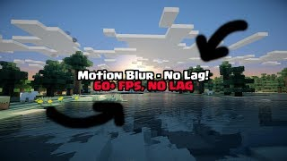 How to make your Minecraft smooth! (Motion blur, no lag) MOD