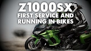 Z1000SX First Service and Running In / Breaking In Bikes