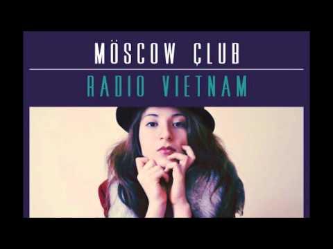 Möscow çlub - Radio Vietnam