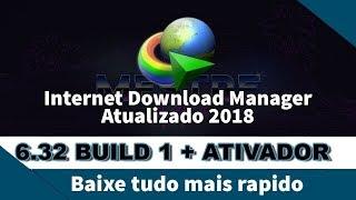 Internet Download Manager IDM 6.32 Build 1 + Ativador - DEZ 2018