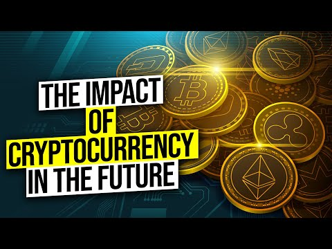 The Impact Of Cryptocurrency In The Future