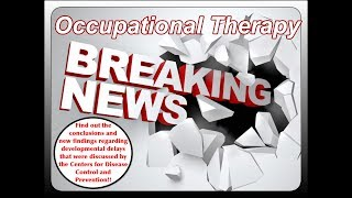 Occupational Therapy Breaking News: New Developmental Delay Findings