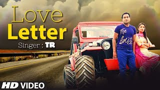 "Latest Haryanvi Song ""Love Letter"" TR Feat.Amit Agarwal,Shivani Raghav New Haarynvi Song 2019"