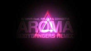 DJ Sava feat. Raluka & Connect-R - Aroma [Bodybangers Remix] VIDEO