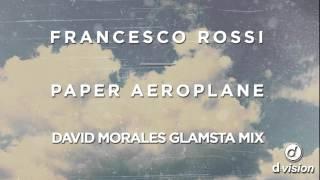 Francesco Rossi - Paper Aeroplane [David Morales Glamsta Mix]