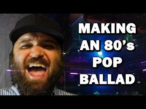 Let's Make an 80's Pop Ballad!