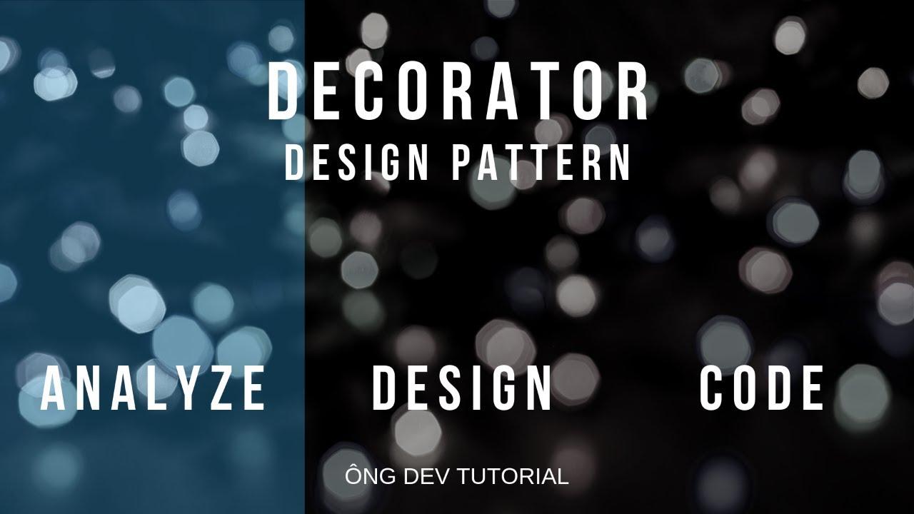 Decorator Design Pattern: Phân tích và ví dụ