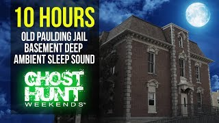 Sleep Sounds - Haunted Paulding Jail |  Sleep Sounds White Noise With Deep Bass 10 Hours