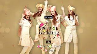 Veere Di Wedding   World Television Premiere   Sat, 20th Oct    8 PM