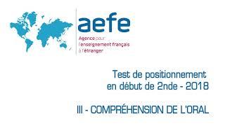 AEFE - Test de positionnement en début de seconde, 2018 - IIIe partie: Compréhension de l'oral