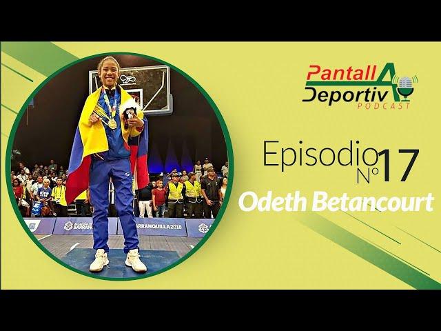 Pantalla Deportiva Podcast - Episodio 16: Entrevista con ODETH BETANCOURT 🏀