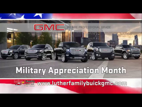 Military Appreciation Month at Luther Family Buick GMC   YouTube Military Appreciation Month at Luther Family Buick GMC