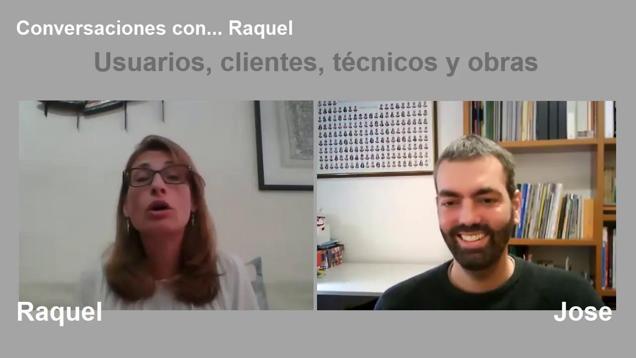 02.- Conversaciones con... Raquel - Usuarios, clientes, técnicos y obras